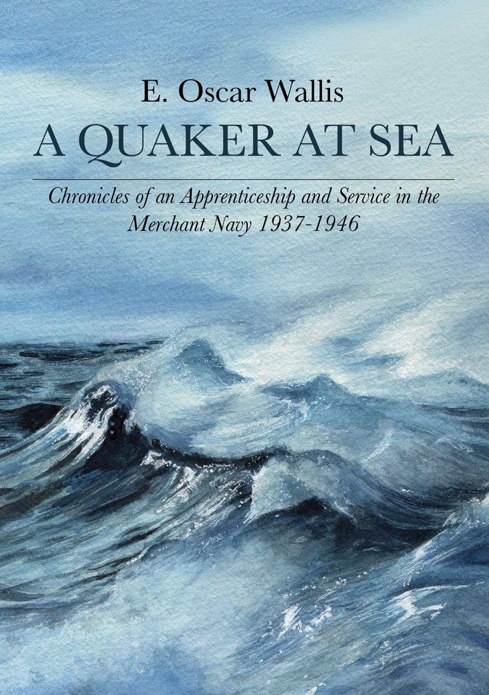 A Quaker at Sea by E. Oscar Wallis illustrated by Emily Wallis